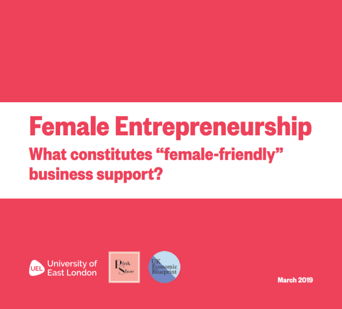 Female friendly support for women entrepreneurs - a report by the University of East London
